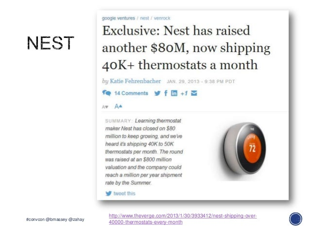 #convcon @bmassey @zahayhttp://www.theverge.com/2013/1/30/3933412/nest-shipping-over-40000-thermostats-every-month