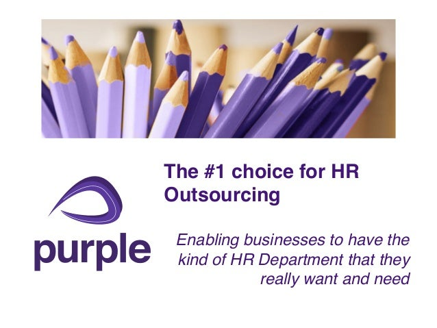 The #1 choice for HR Outsourcing Enabling businesses to have the kind of HR Department that they really want and need