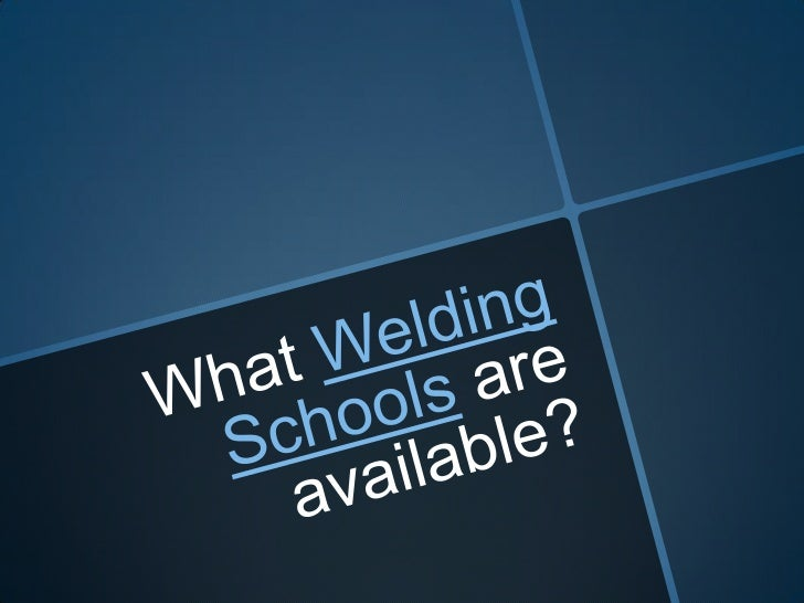 What welding schools are available