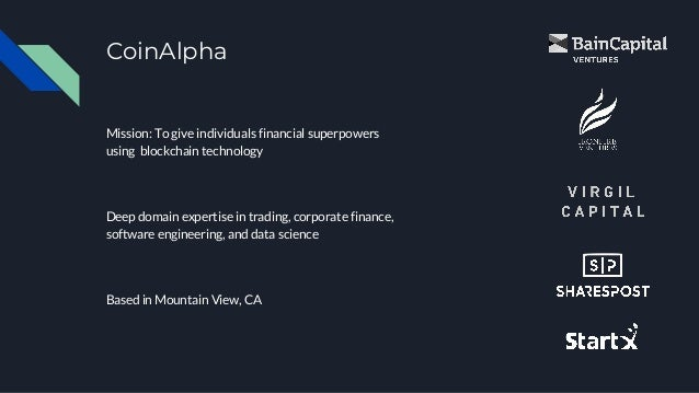 CoinAlpha Mission: To give individuals financial superpowers using blockchain technology Deep domain expertise in trading,...