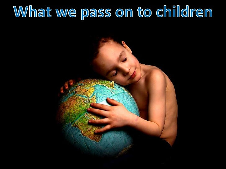 What we pass on to children<br />