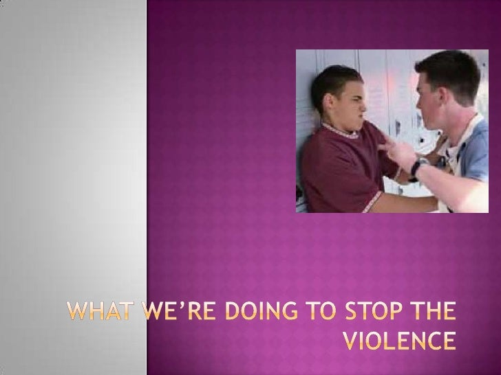 What We're doing to stop the violence<br />