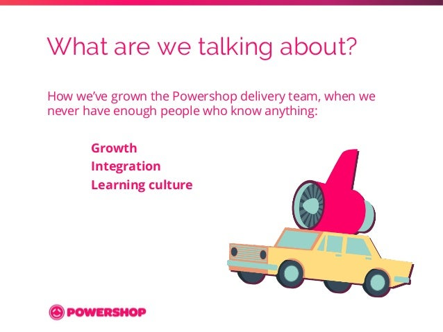 What we've learned about learning - Powershop Slide 3