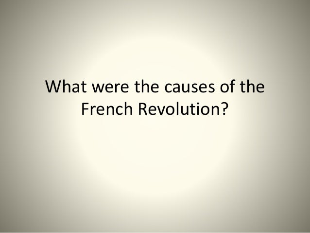 what were causes of the french revolution