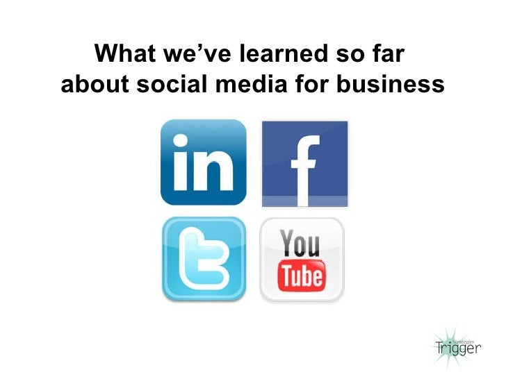 What we've learned so far  about social media for business