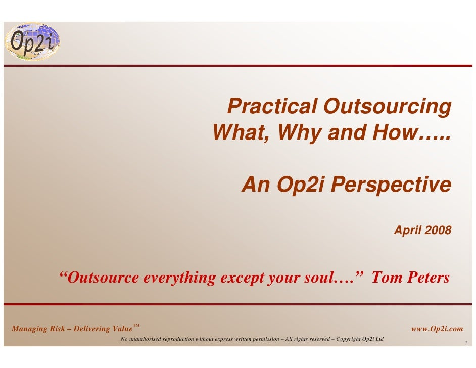 Practical Outsourcing                                                                 What, Why and How…..                ...
