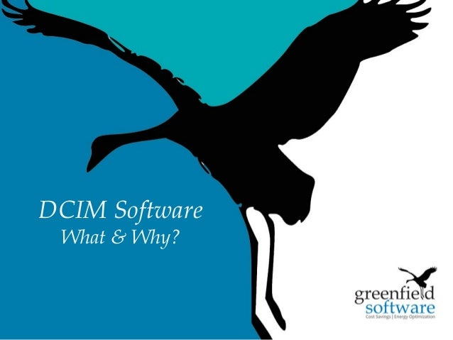 1 DCIM Software What & Why?