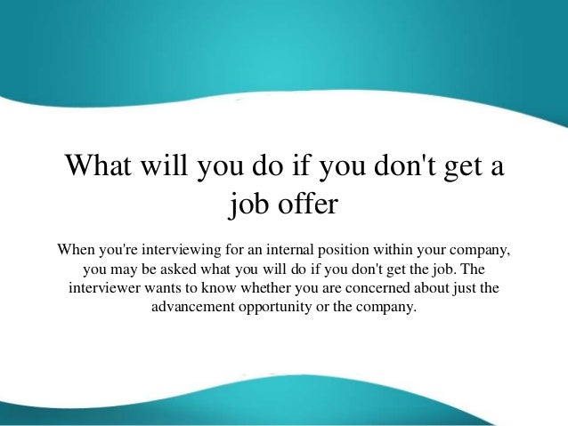 what will you do if you don u0026 39 t get a job offer