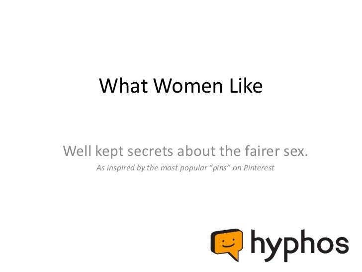 """What Women LikeWell kept secrets about the fairer sex.     As inspired by the most popular """"pins"""" on Pinterest"""