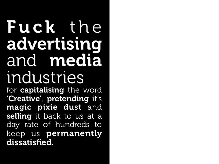 Fuck the advertising and media industries for capitalising the word                               – Joseph Beuys          ...