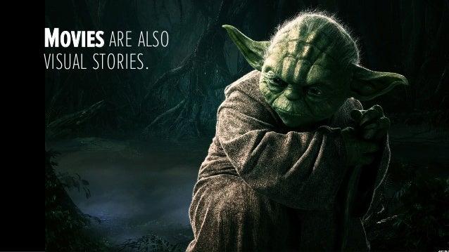 Movies are alsovisual stories.