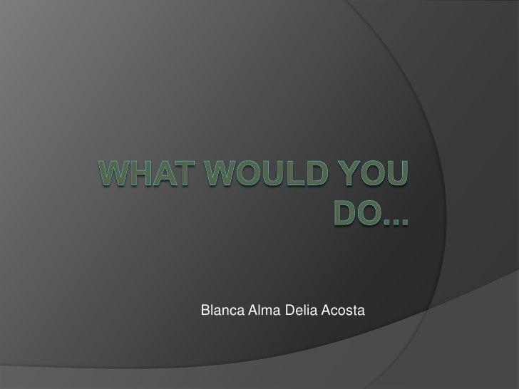 Blanca Alma Delia Acosta