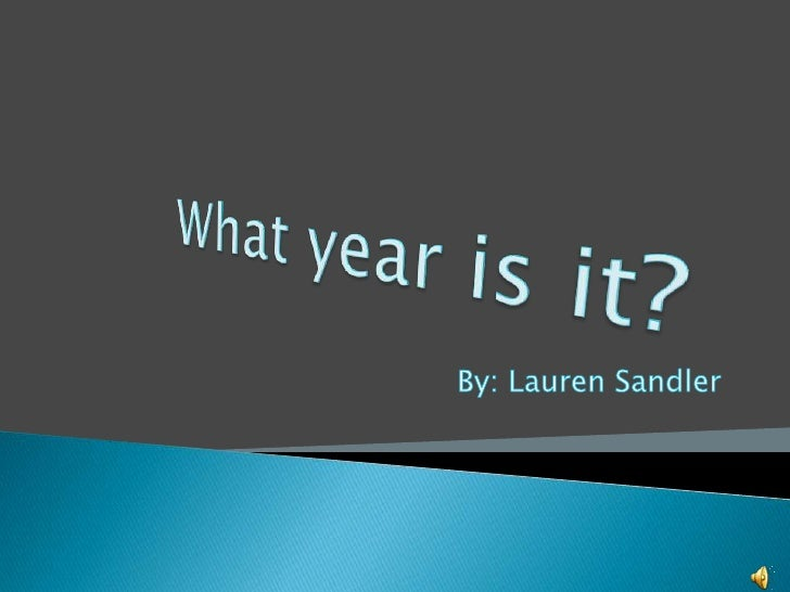 What year is it?<br />By: Lauren Sandler<br />