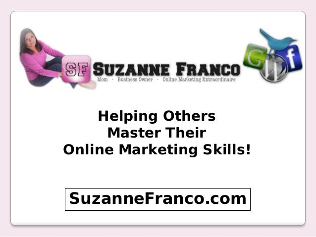 Helping Others     Master TheirOnline Marketing Skills!SuzanneFranco.com