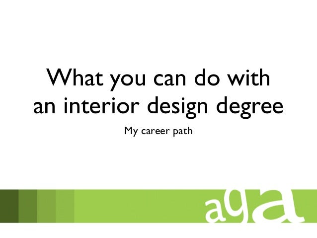 What You Can Do With An Interior Design Degree My Career Path