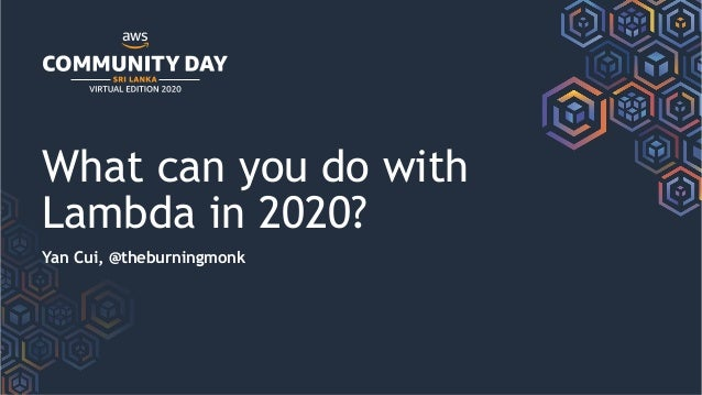 What can you do with Lambda in 2020? Yan Cui, @theburningmonk