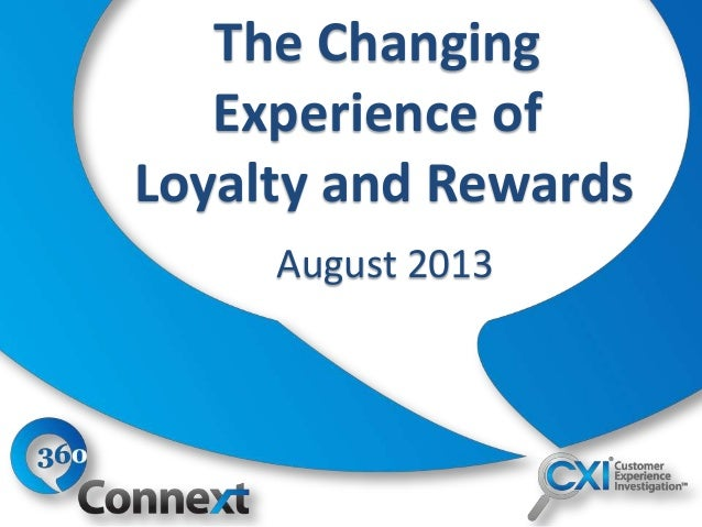 The Changing Experience of Loyalty and Rewards August 2013