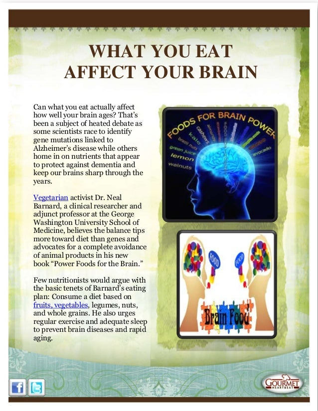 WHAT YOU EATAFFECT YOUR BRAINCan what you eat actually affecthow well your brain ages? That'sbeen a subject of heated deba...