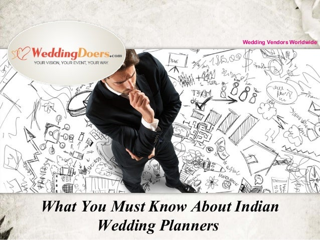 What You Must Know About Indian Wedding Planners Wedding Vendors Worldwide