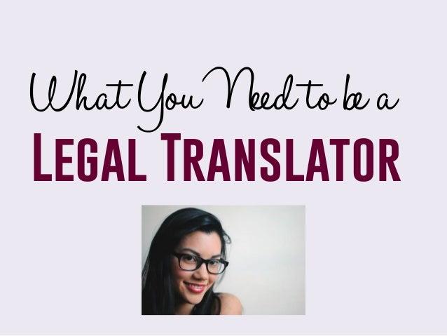 WhatYouNeedtobea Legal Translator