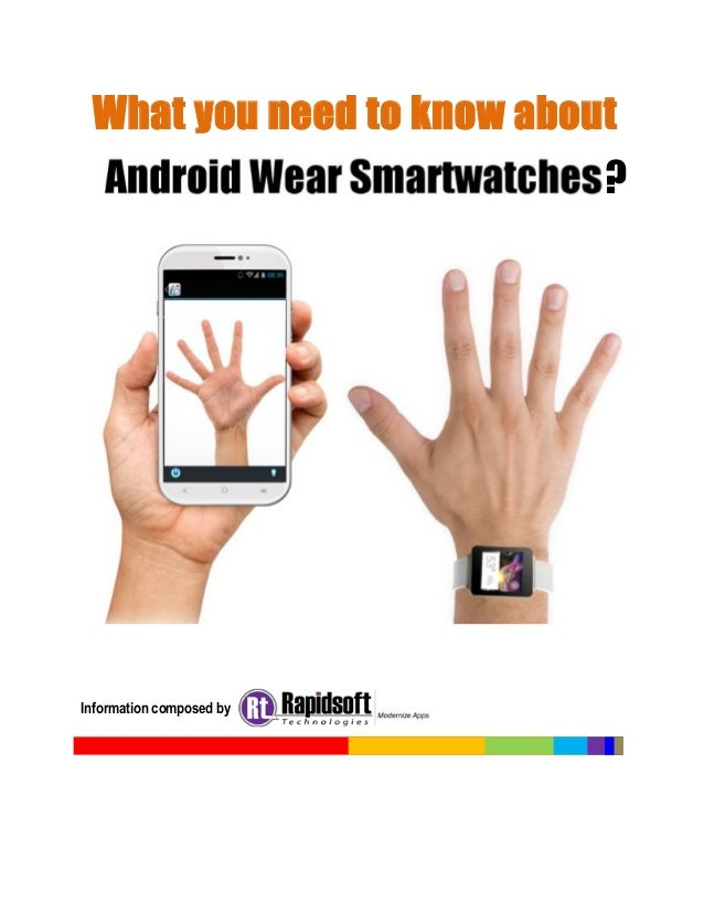 What you need to know about Android Wear Smartwatches ?