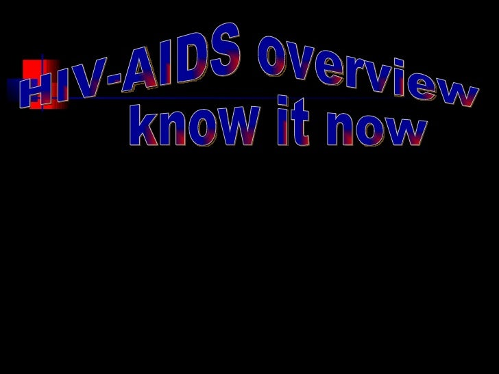 HIV-AIDS overview know it now