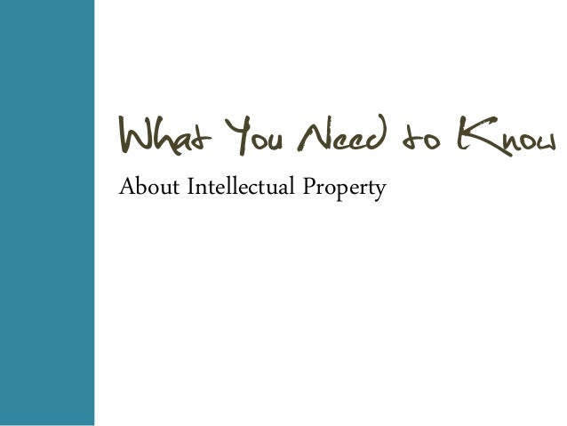 What You Need to Know About Intellectual Property