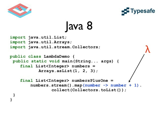 Scala • Have a Function Type used to represent the Lambda  • map(f:Integer => Integer)  • Creates a Function underneath ...