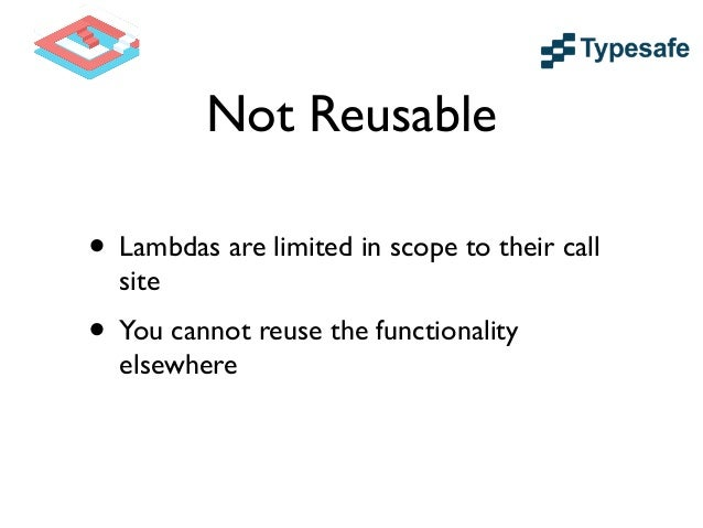 Not Testable in Isolation • How can you test code by itself when you have no identifier through which you can call it?  • ...
