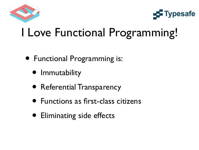 Why Functional Programming? • Foundation for Reactive Programming  • Requires Callbacks to handle Events and Async Result...