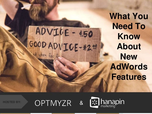 #thinkppc &HOSTED BY: What You Need To Know About New AdWords Features