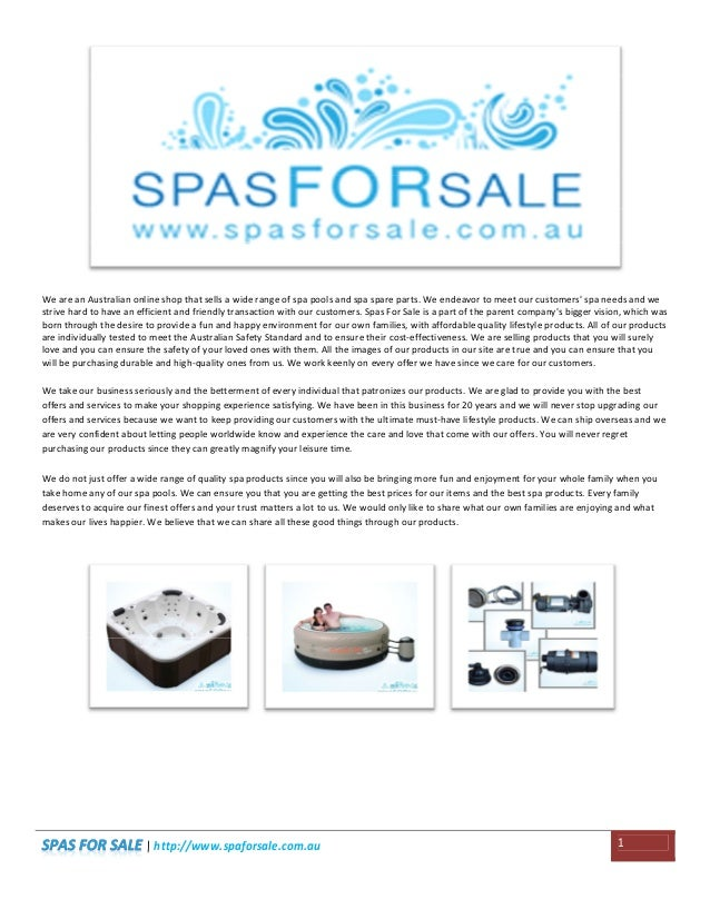   http://www.spaforsale.com.au 1 We are an Australian online shop that sells a wide range of spa pools and spa spare parts...