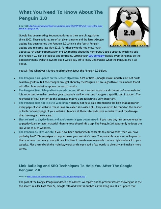 What You Need To Know About The Penguin 2.0 : http://seocompanyinphilippines.wordpress.com/2013/07/23/what-you-need-to-kno...