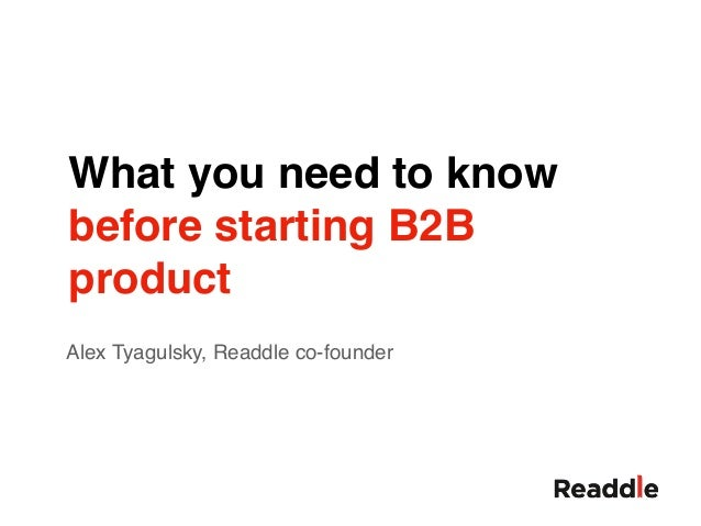 What you need to know before starting B2B product Alex Tyagulsky, Readdle co-founder