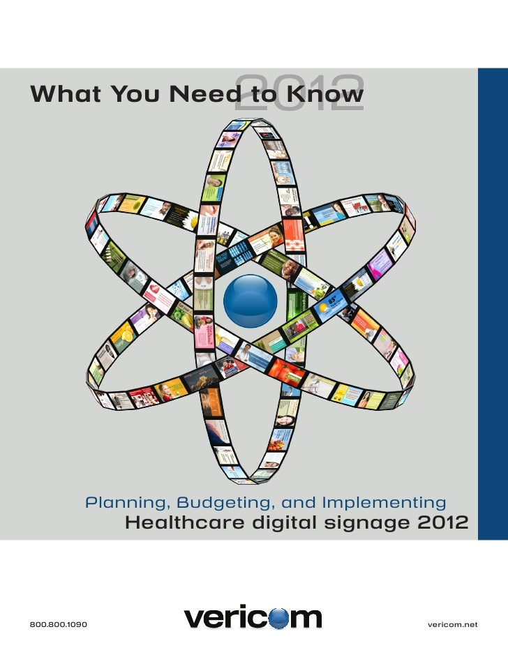 2012What You Need to Know   Planning, Budgeting, and Implementing       Healthcare digital signage 2012800.800.1090							...