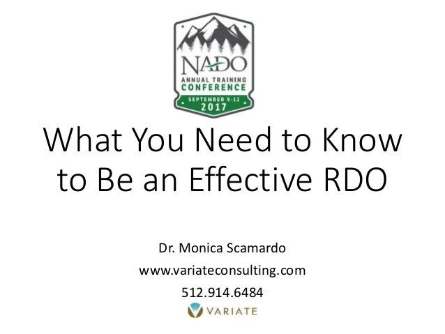 What You Need to Know to Be an Effective RDO Dr. Monica Scamardo www.variateconsulting.com 512.914.6484