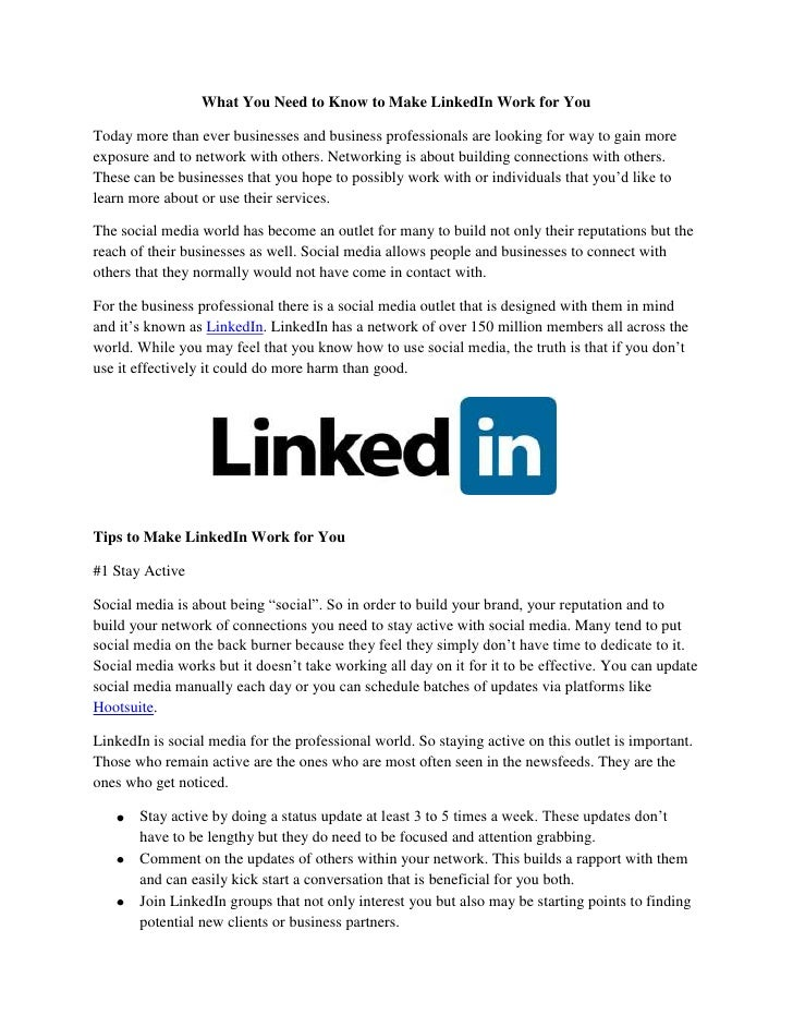 What You Need to Know to Make LinkedIn Work for YouToday more than ever businesses and business professionals are looking ...