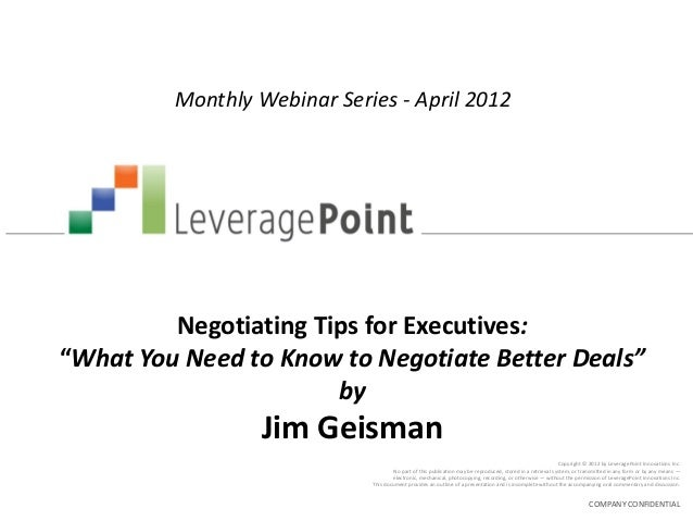 "Monthly Webinar Series - April 2012         Negotiating Tips for Executives:""What You Need to Know to Negotiate Better Dea..."