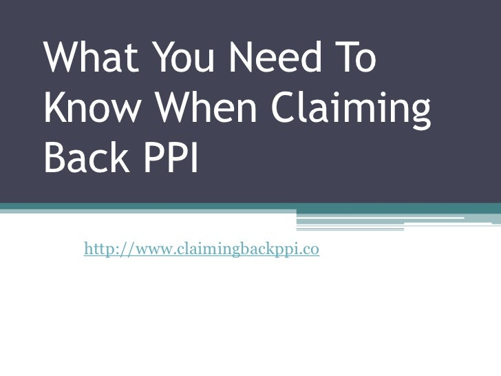 What You Need ToKnow When ClaimingBack PPI http://www.claimingbackppi.co