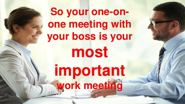 how to prepare for one on one meeting with boss