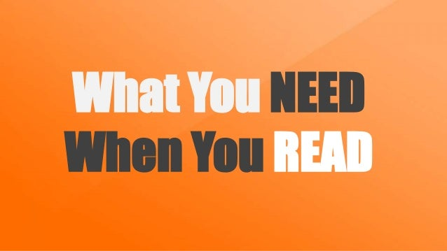 What You NEED When You READ