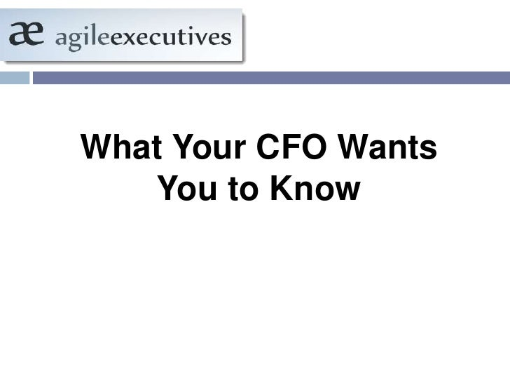 What Your CFO Wants You to Know<br />