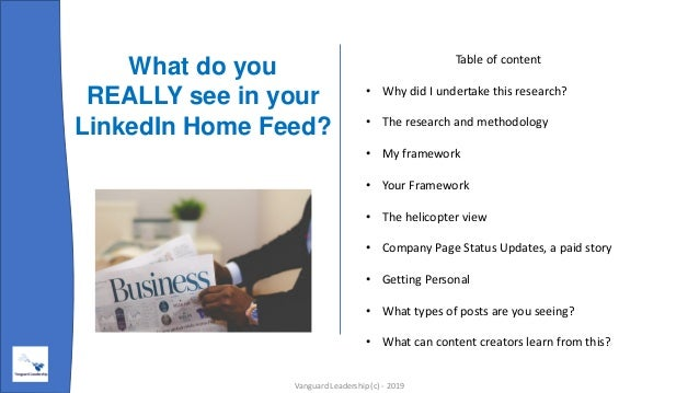 What do you REALLY see in your LinkedIn Home Feed? Table of content • Why did I undertake this research? • The research an...