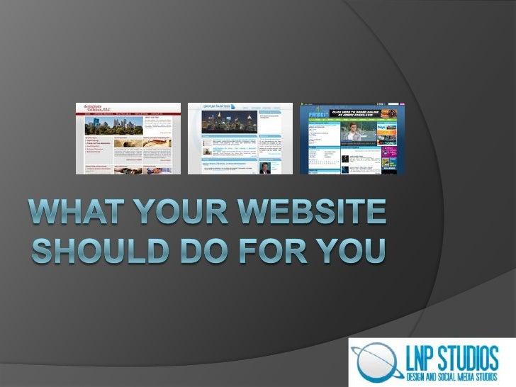 WHAT YOUR WEBSITE SHOULD DO FOR YOU<br />