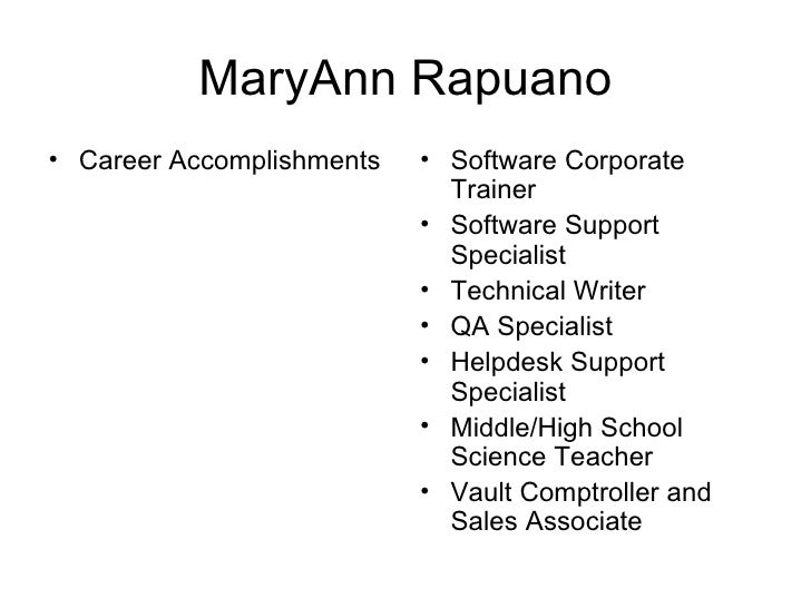 MaryAnn Rapuano• Career Accomplishments   • Software Corporate                             Trainer                        ...
