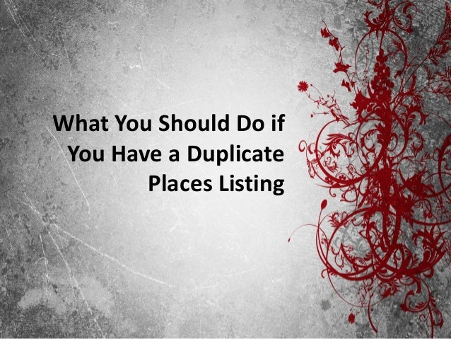 What You Should Do if You Have a Duplicate        Places Listing
