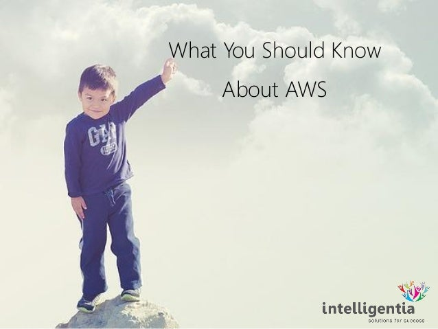 What You Should Know About AWS
