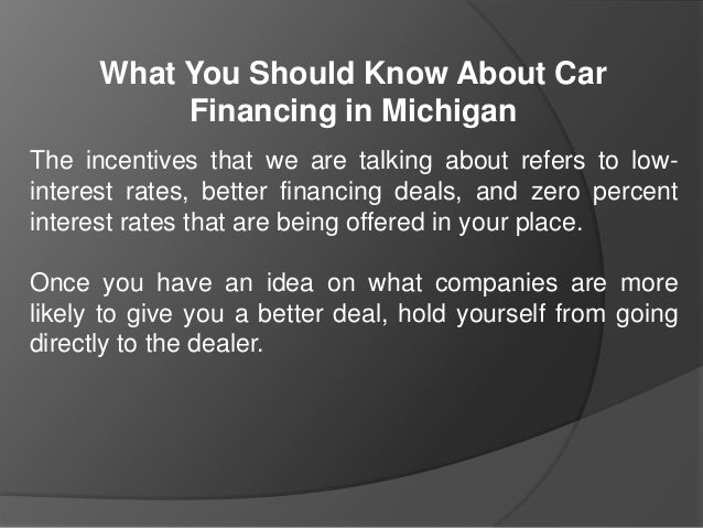 what you should know about car financing in michigan. Black Bedroom Furniture Sets. Home Design Ideas