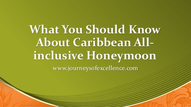 What You Should KnowAbout Caribbean All-inclusive Honeymoonwww.journeysofexcellence.com