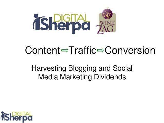 Content Traffic Conversion Harvesting Blogging and Social Media Marketing Dividends